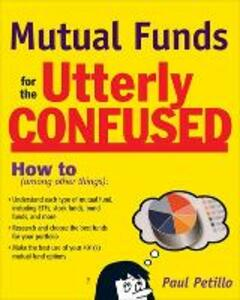 Mutual Funds for the Utterly Confused - Paul Petillo - cover