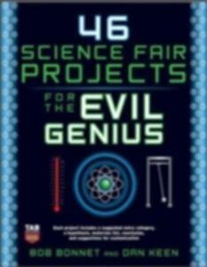 Foto Cover di 46 Science Fair Projects for the Evil Genius, Ebook inglese di Bob Bonnet,Dan Keen, edito da McGraw-Hill Education