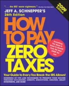 Ebook in inglese How to Pay Zero Taxes 2009 Schnepper, Jeff