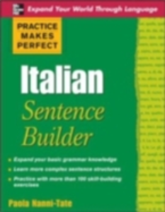 Ebook in inglese Practice Makes Perfect Italian Sentence Builder Nanni-Tate, Paola