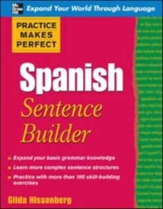 Ebook in inglese Practice Makes Perfect Spanish Sentence Builder Nissenberg, Gilda