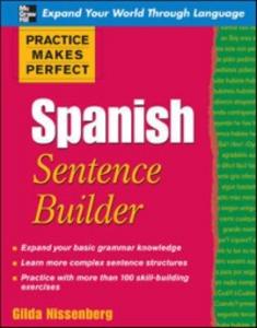 Ebook in inglese Practice Makes Perfect Spanish Sentence Builder Nissenberg, Gilda