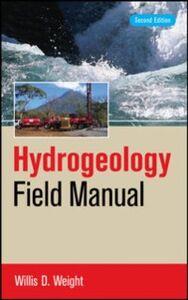 Foto Cover di Hydrogeology Field Manual, 2e, Ebook inglese di Willis Weight, edito da McGraw-Hill Education