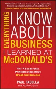 Ebook in inglese Everything I Know About Business I Learned at McDonald's: The 7 Leadership Principles that Drive Break Out Success Facella, Paul , Genn, Adina