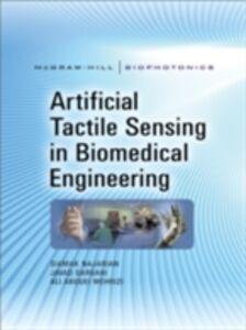 Ebook in inglese Artificial Tactile Sensing in Biomedical Engineering Dargahi, Javad , Mehrizi, Ali , Najarian, Siamak