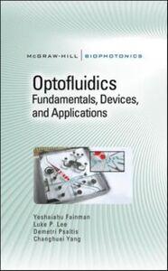 Ebook in inglese Optofluidics: Fundamentals, Devices, and Applications Fainman, Yeshaiahu , Lee, Luke , Psaltis, Demetri , Yang, Changhuei