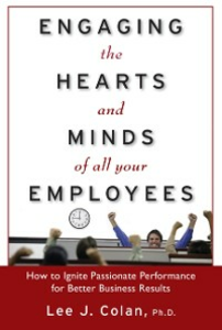 Ebook in inglese Engaging the Hearts and Minds of All Your Employees: How to Ignite Passionate Performance for Better Business Results Colan, Lee