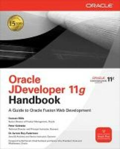 Oracle JDeveloper 11g handbook: a guide to Oracle fusion web development - Duncan Mills,Peter Koletzke,Avrom Roy-Faderman - copertina