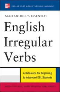 Ebook in inglese McGraw-Hill's Essential English Irregular Verbs Franklin, Daniel , Lester, Mark , Yokota, Terry