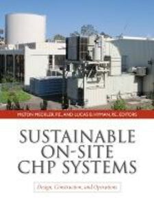 Libro Sustainable on-site CHP systems: design, construction, and operations Milton Meckler , Lucas Hyman
