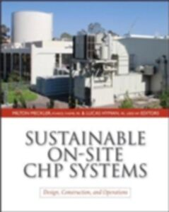 Foto Cover di Sustainable On-Site CHP Systems: Design, Construction, and Operations, Ebook inglese di Lucas Hyman,Milton Meckler, edito da McGraw-Hill Education