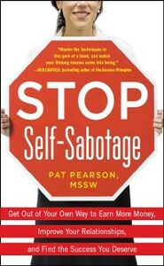 Foto Cover di Stop Self-Sabotage: Get Out of Your Own Way to Earn More Money, Improve Your Relationships, and Find the Success You Deserve, Ebook inglese di Pat Pearson, edito da McGraw-Hill Education