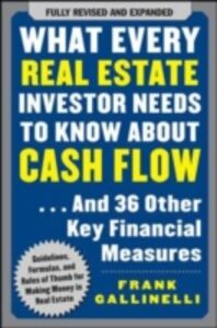 Ebook in inglese What Every Real Estate Investor Needs to Know About Cash Flow... And 36 Other Key Financial Measures Gallinelli, Frank