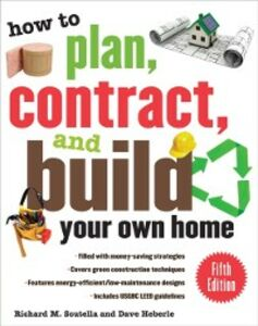Ebook in inglese How to Plan, Contract, and Build Your Own Home, Fifth Edition Heberle, Dave , Scutella, Richard