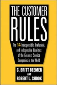 Foto Cover di Customer Rules: The 14 Indispensible, Irrefutable, and Indisputable Qualities of the Greatest Service Companies in the World, Ebook inglese di C. Britt Beemer,Robert L. Shook, edito da McGraw-Hill Education