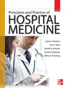 Ebook in inglese Principles and Practice of Hospital Medicine Brotman, Daniel , Dressler, Daniel D. , Ginsberg, Jeffrey , McKean, Sylvia