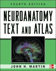 Libro Neuroanatomy text and atlas John H. Martin