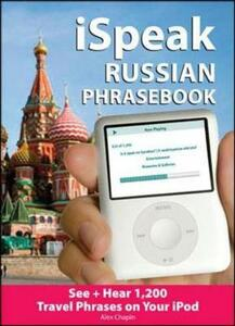 ISpeak Russian Phrasebook: See + Hear 1,200 Travel Phrases on Your IPod - Alex Chapin - cover