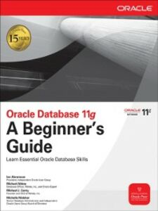Ebook in inglese Oracle Database 11g A Beginner's Guide Abbey, Michael , Abramson, Ian , Corey, Michael
