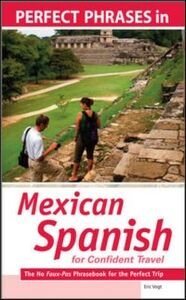Ebook in inglese Perfect Phrases in Spanish for Confident Travel to Mexico Vogt, Eric W.