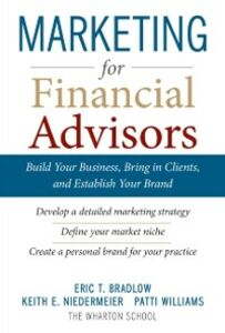 Foto Cover di Marketing for Financial Advisors: Build Your Business by Establishing Your Brand, Knowing Your Clients and Creating a Marketing Plan, Ebook inglese di AA.VV edito da McGraw-Hill Education