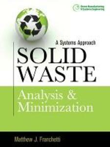 Solid Waste Analysis and Minimization: A Systems Approach: The Systems Approach - Matthew  J. Franchetti - cover