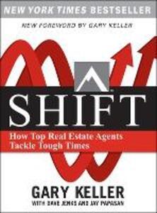 SHIFT: How Top Real Estate Agents Tackle Tough Times - Gary Keller,Dave Jenks,Jay Papasan - cover