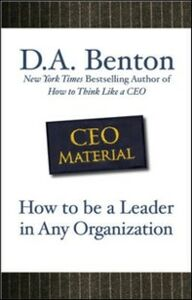 Ebook in inglese CEO Material: How to Be a Leader in Any Organization Benton, D. A.