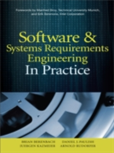 Ebook in inglese Software & Systems Requirements Engineering: In Practice Berenbach, Brian , Kazmeier, Juergen , Paulish, Daniel , Rudorfer, Arnold