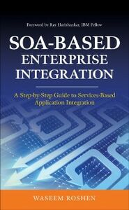 Foto Cover di SOA-Based Enterprise Integration: A Step-by-Step Guide to Services-based Application, Ebook inglese di Waseem Roshen, edito da McGraw-Hill Education