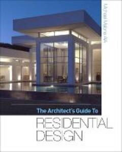 The architect's guide to residential design - Michael Malone - copertina