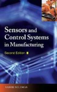 Sensors and Control Systems in Manufacturing - Sabrie Soloman - cover