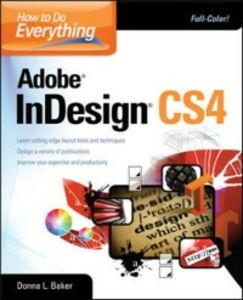 Ebook in inglese How To Do Everything Adobe InDesign CS4 Baker, Donna , Fuller, Laurie