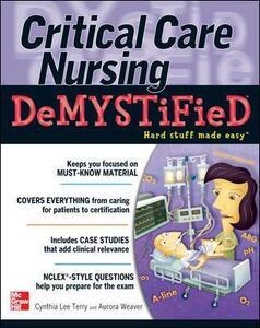 Critical Care Nursing DeMYSTiFieD - Cynthia Lee Terry,Aurora Weaver - cover