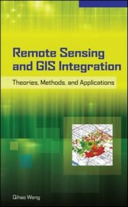Ebook in inglese Remote Sensing and GIS Integration: Theories, Methods, and Applications Weng, Qihao