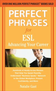 Ebook in inglese Perfect Phrases for ESL Advancing Your Career Gast, Natalie