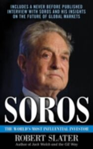 Ebook in inglese Soros: The Life, Ideas, and Impact of the World's Most Influential Investor Slater, Robert