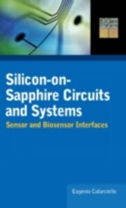 Ebook in inglese Silicon-on-Sapphire Circuits and Systems Culurciello, Eugenio
