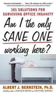 Ebook in inglese Am I The Only Sane One Working Here?: 101 Solutions for Surviving Office Insanity Bernstein, Albert