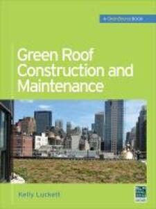 Libro Green roof construction and maintenance Kelly Luckett