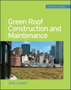 Ebook in inglese Green Roof Construction and Maintenance (GreenSource Books) Luckett, Kelly