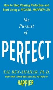 Ebook in inglese Pursuit of Perfect: How to Stop Chasing Perfection and Start Living a Richer, Happier Life Ben-Shahar, Tal