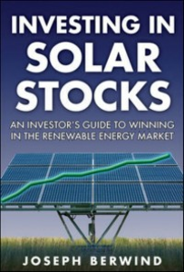 Ebook in inglese Investing in Solar Stocks: What You Need to Know to Make Money in the Global Renewable Energy Market Berwind, Joseph