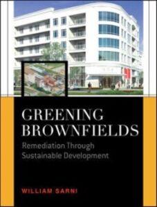 Ebook in inglese Greening Brownfields: Remediation Through Sustainable Development Sarni, William