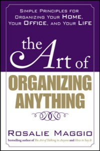 Ebook in inglese Art of Organizing Anything: Simple Principles for Organizing Your Home, Your Office, and Your Life Maggio, Rosalie