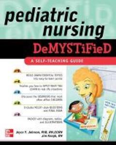 Pediatric Nursing Demystified - Joyce Y. Johnson,Jim Keogh - cover