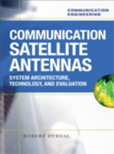 Ebook in inglese Communication Satellite Antennas: System Architecture, Technology, and Evaluation Dybdal, Robert