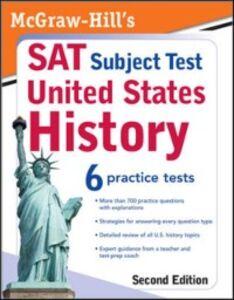 Ebook in inglese McGraw-Hill's SAT Subject Test: United States History 2/E Farabaugh, Daniel , Muntone, Stephanie