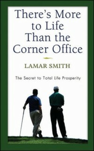 Ebook in inglese There's More to Life Than the Corner Office Kling, Tammy , Smith, Lamar