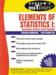 Foto Cover di Schaum's Outline of Elements of Statistics I: Descriptive Statistics and Probability, Ebook inglese di Ruth Bernstein,Stephen Bernstein, edito da McGraw-Hill Education